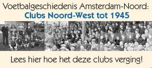 Clubs Noord West tot 1945