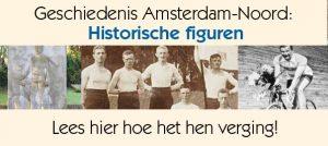 Historische figuren Amsterdam-Noord